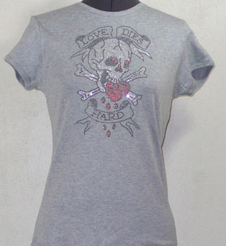 Skull Love Dies Hard Rhinestone shirt