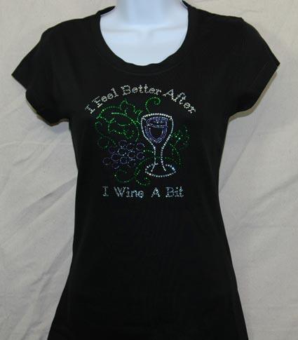 I feel better after I wine a bit Rhinestone Shirt